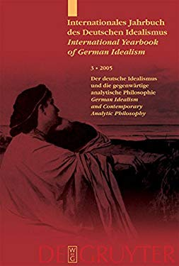 Deutscher Idealismus Und Die Gegenwartige Analytische Philosophie / German Idealism and Contemporary Analytic Philosophy 9783110179545