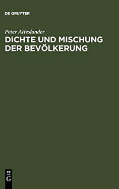 Dichte Und Mischung Der Bev Lkerung: Raumrelevante Aspekte D. Sozialverhaltens 9783111102870