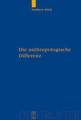 Die Anthropologische Differenz: Der Geist Der Tiere in Der Fr Hen Neuzeit Bei Montaigne, Descartes Und Hume 9783110189452