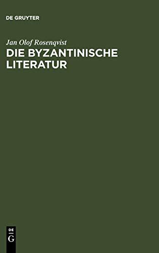 Die Byzantinische Literatur: Vom 6. Jahrhundert Bis Zum Fall Konstantinopels 1453 9783110188783
