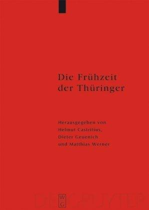 Die Fruhzeit der Thuringer: Arch Ologie, Sprache, Geschichte 9783110214543