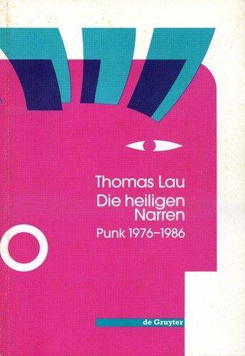 Die Heiligen Narren: Punk 1976-1986 9783110133776