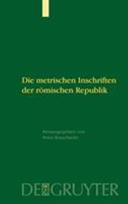 Die Metrischen Inschriften der Romischen Republik 9783110184839