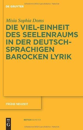 Die Viel-Einheit des Seelenraums in der Deutschsprachigen Barocken Lyrik 9783110230925