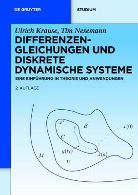 Differenzengleichungen Und Diskrete Dynamische Systeme: Eine Einf Hrung in Theorie Und Anwendungen 9783110250381