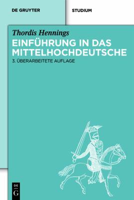 Einf Hrung in Das Mittelhochdeutsche 9783110259582