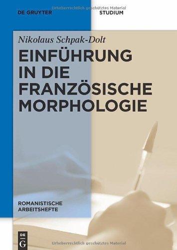 Einf Hrung in Die Franz Sische Morphologie 9783110233919