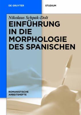 Einf Hrung in Die Morphologie Des Spanischen 9783110283792