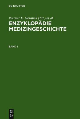 Enzyklop Die Medizingeschichte 9783110197037