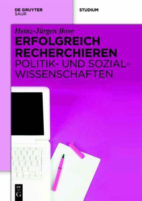 Erfolgreich Recherchieren - Politik- Und Sozialwissenschaften 9783110270990