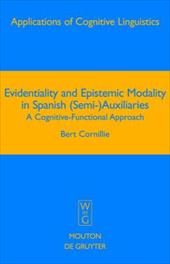 Evidentiality and Epistemic Modality in Spanish (Semi-) Auxiliaries: A Cognitive-Functional Approach