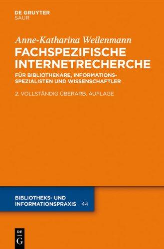 Fachspezifische Internetrecherche: F R Bibliothekare, Informationsspezialisten Und Wissenschaftler 9783110234954