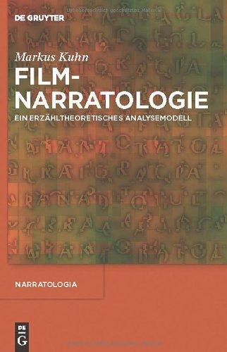 Filmnarratologie: Ein Erz Hltheoretisches Analysemodell 9783110253542