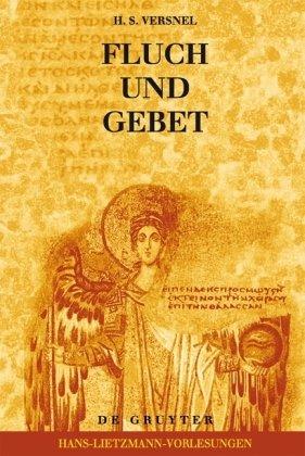 Fluch Und Gebet: Magische Manipulation Versus Religi Ses Flehen?: Religionsgeschichtliche Und Hermeneutische Betrachtungen Ber Antike Fluchtafeln