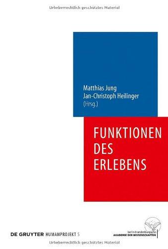 Funktionen des Erlebens: Neue Perspektiven des Qualitativen Bewusstseins 9783110223712