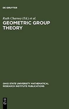 Geometric group theory: Proc. of a special research quarter Ohio State Univ. 1992 Michael Davis, Michael Shapiro, Ruth Charney