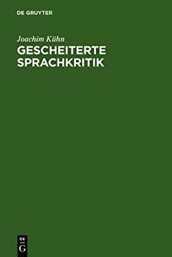 Gescheiterte Sprachkritik: Fritz Mauthners Leben Und Werk 9783110058338