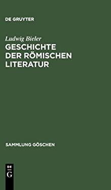 Geschichte Der R Mischen Literatur: I. Die Literatur Der Republik. II. Die Literatur Der Kaiserzeit 9783110082869