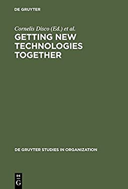 Getting New Technologies Together: Studies in Making Sociotechnical Order 9783110156300
