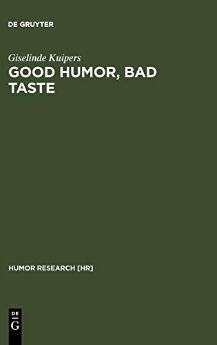 Good Humor, Bad Taste: A Sociology of the Joke 9783110186154