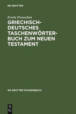 Griechisch-Deutsches Taschenw Rterbuch Zum Neuen Testament 9783110185737