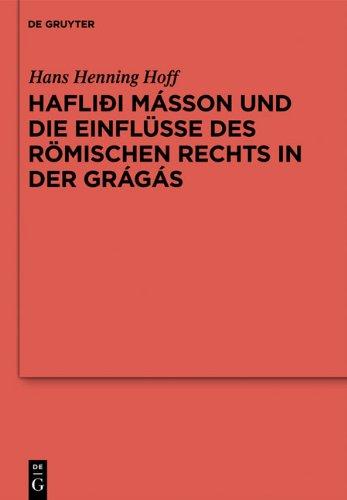 Hafli I M Sson Und Die Einfl Sse Des R Mischen Rechts in Der Gr G S 9783110262421