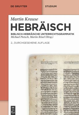 Hebr Isch: Biblisch-Hebr Ische Unterrichtsgrammatik 9783110240504