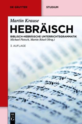 Hebr Isch: Biblisch-Hebr Ische Unterrichtsgrammatik 9783110283457