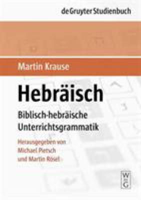 Hebraisch: Biblisch-Hebraische Unterrichtsgrammatik 9783110190281