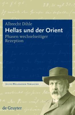 Hellas Und Der Orient: Phasen Wechselseitiger Rezeption 9783110219562