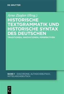 Historische Textgrammatik und Historische Syntax des Deutschen: Traditionen, Innovationen, Perspektiven 9783110219937