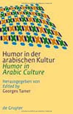 Humor in Der Arabischen Kultur / Humor in Arabic Culture 9783110198256