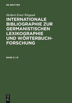 Internationale Bibliographie Zur Germanistischen Lexikographie Und Worterbuchforschung Mit Berucksichtigung Anglistischer, Nordistischer, Romanistisch 9783110190267