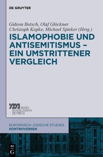 Islamophobie Und Antisemitismus Ein Umstrittener Vergleich 9783110265101