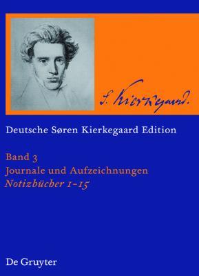 Journale Und Aufzeichnungen: Notizbucher 1-15 9783110186703