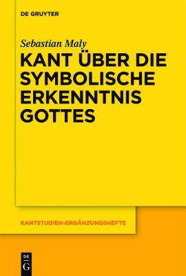 Kant Ber Die Symbolische Erkenntnis Gottes 9783110260793