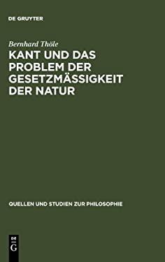 Kant Und Das Problem Der Gesetzm Igkeit Der Natur 9783110121933