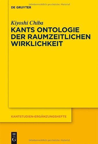 Kants Ontologie Der Raumzeitlichen Wirklichkeit: Versuch Einer Anti-Realistischen Interpretation Der