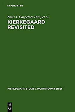 Kierkegaard Revisited: Proceedings from the Conference