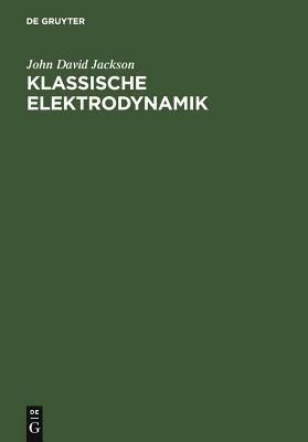 Klassische Elektrodynamik 9783110189704