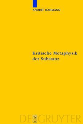 Kritische Metaphysik der Substanz: Kant im Widerspruch Zu Leibniz 9783110220100