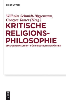 Kritische Religionsphilosophie: Eine Gedenkschrift F R Friedrich Niew Hner 9783110247541