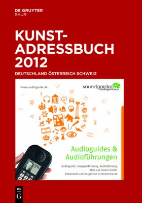 Kunstadressbuch Deutschland, Sterreich, Schweiz 2012 9783110234916