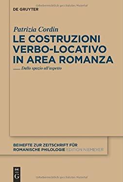 Le Costruzioni Verbo-Locativo In Area Romanza: Dallo Spazio All'aspetto 9783110260960