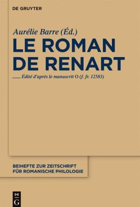 Le Roman de Renart: Edit D'Apr S Le Manuscrit 0 (F. Fr. 12583) 9783110233421