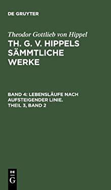 Lebensl Ufe Nach Aufsteigender Linie. Theil 3, Band 2 9783110076509
