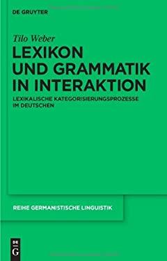 Lexikon und Grammatik in Interaktion: Lexikalische Kategorisierungsprozesse im Deutschen 9783110231533