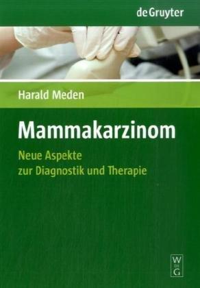 Mammakarzinom: Neue Aspekte Zur Diagnostik Und Therapie = Breast Cancer 9783110195187