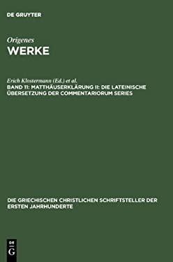 Matth Userkl Rung II: Die Lateinische Bersetzung Der Commentariorum Series 9783110277784