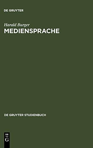 Mediensprache: Eine Einf Hrung in Sprache Und Kommunikationsformen Der Massenmedien 9783110173536
